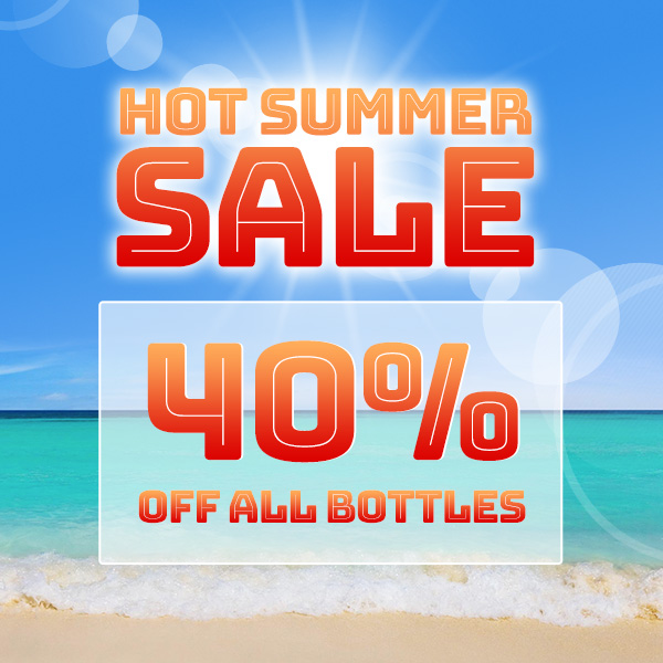 Hot Summer sale. Now with 40% OFF all bottles!
